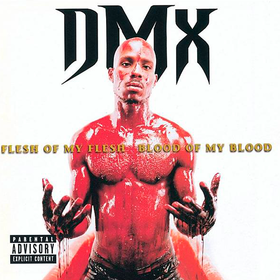 Flesh Of My Flesh, Blood Of My Blood Dmx