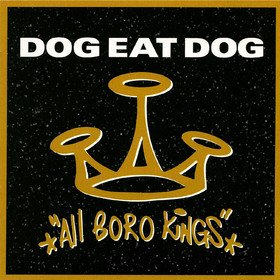 All Boro Kings Dog Eat Dog