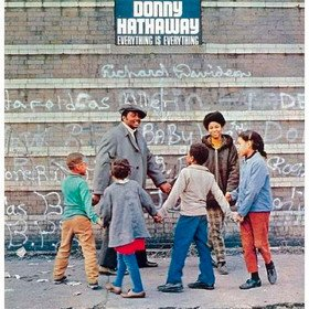 Everything is Everything Donny Hathaway