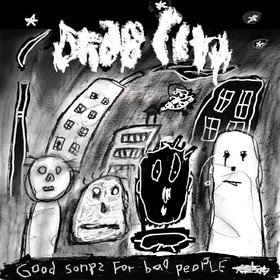 Good Songs For Bad People Drab City