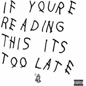 If You're Reading This It's Too Late Drake