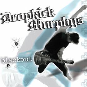 Blackout Dropkick Murphys