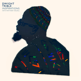 Inspirations Dwight Trible