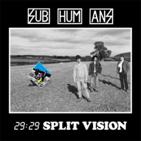 29:29 Split Vision Subhumans