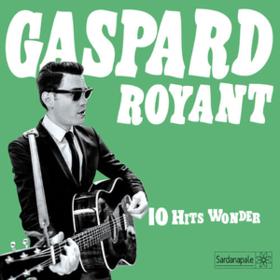 10 Hits Wonder Gaspard Royant