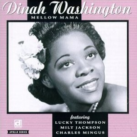 Mellow Mama Dinah Washington