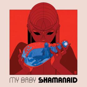 Shamanaid My Baby