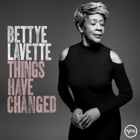 Things Have Changed Bettye Lavette