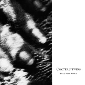 Blue Bell Knoll Cocteau Twins
