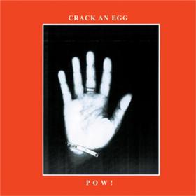 Crack An Egg Pow!