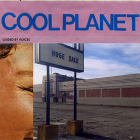 Cool Planet Guided By Voices