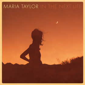In The Next Life Maria Taylor