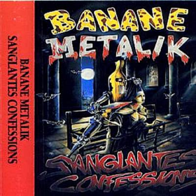 Sanglantes Confessions Banane Metalik