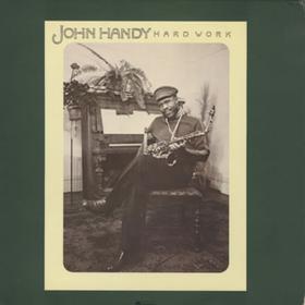 Hard Work John Handy