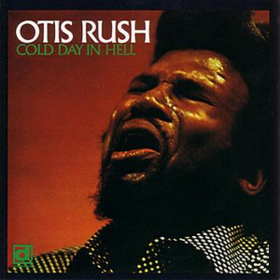 Cold Day In Hell Otis Rush