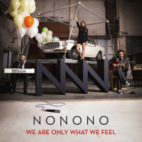 We Are Only What We Feel Nonono