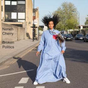Broken Politics Neneh Cherry