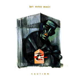 Caution Hot Water Music