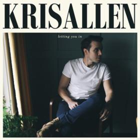 Letting You In Kris Allen