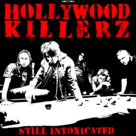 Still Intoxicated Hollywood Killerz