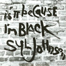 Is It Because I'm Black Syl Johnson