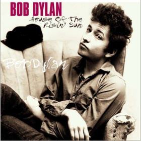 House Of The Risin' Sun Bob Dylan