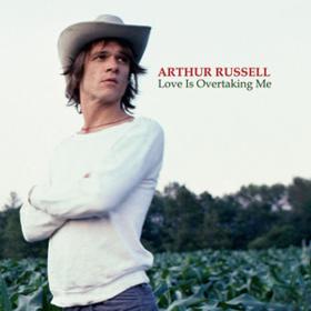 Love Is Overtaking Me Arthur Russell