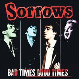 Bad Times Good Times Sorrows
