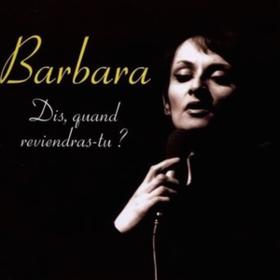 Dis, Quand Reviendras-tu? Barbara