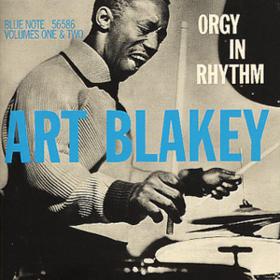 Orgy In Rhythm Art Blakey