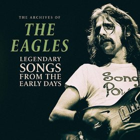 Legendary Songs From The Early Days Eagles