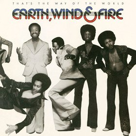 That's The Way Of The World Earth, Wind & Fire