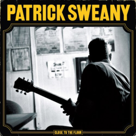 Close To The Floor Patrick Sweany