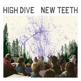 New Teeth High Dive
