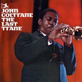 Last Trane John Coltrane