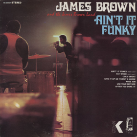 Ain't It Funky James Brown