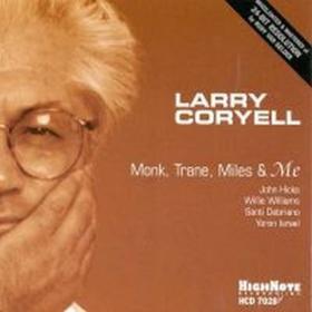 Monk, Trane, Miles & Me Larry Coryell