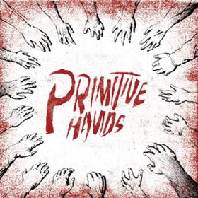 Primitive Hands Primitive Hands