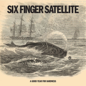 A Good Year For Hardness Six Finger Satellite