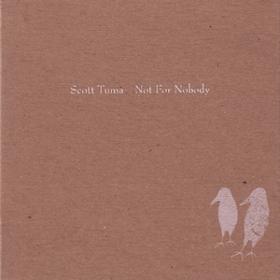 Not For Nobody Scott Tuma
