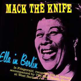 Mack The Knife: Ella In Berlin Ella Fitzgerald