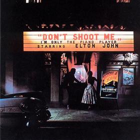 Don't Shoot Me I'm Only The Piano Player Elton John