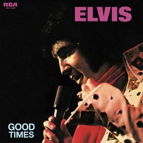 Good Times Elvis Presley