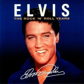 Rock 'n' Roll Years Elvis Presley