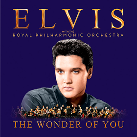 The Wonder Of You: Elvis Presley With The Royal Philharmonic Orchestra Elvis Presley