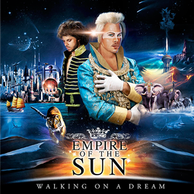 Walking On A Dream Empire Of The Sun