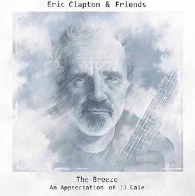The Breeze: An Appreciation Of JJ Cale Eric Clapton & Friends