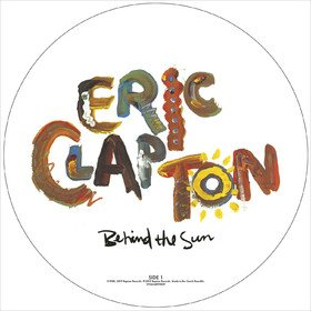 Behind The Sun (Picture Disc) Eric Clapton
