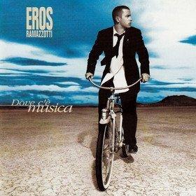 Dove C'è Musica (25th Anniversary) Eros Ramazzotti