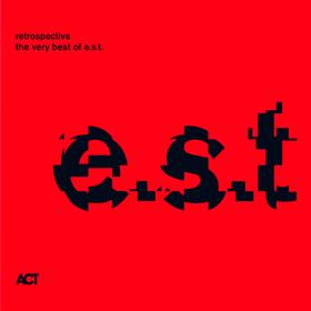 Retrospective - The Very Best Of E.S.T.  Esbjörn Svensson Trio (E.S.T.)